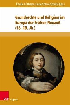 Grundrechte und Religion im Europa der Frühen Neuzeit (16.-18. Jh.)