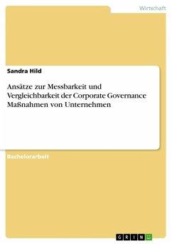 Ansätze zur Messbarkeit und Vergleichbarkeit der Corporate Governance Maßnahmen von Unternehmen