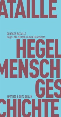 Hegel, der Mensch und die Geschichte - Bataille, Georges