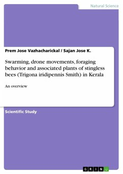 Swarming, drone movements, foraging behavior and associated plants of stingless bees (Trigona iridipennis Smith) in Kerala (eBook, ePUB)