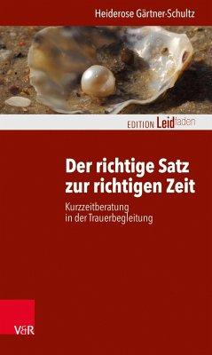 Der richtige Satz zur richtigen Zeit - Gärtner-Schultz, Heiderose