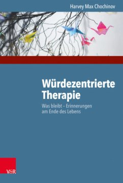 Würdezentrierte Therapie - Chochinov, Harvey M.