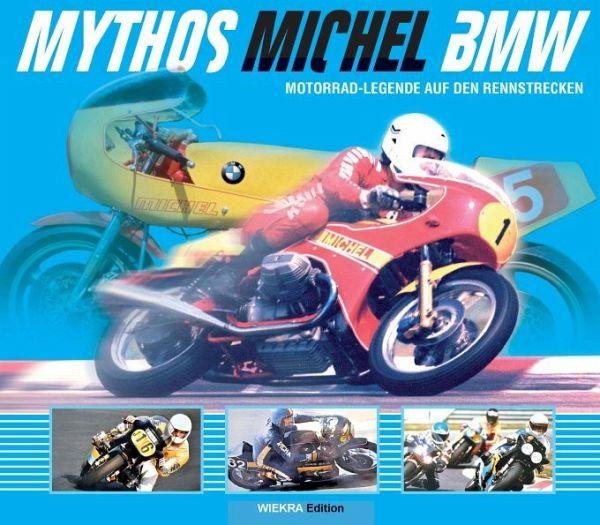Mythos Michel BMW - Wiechel-Kramüller, Christian