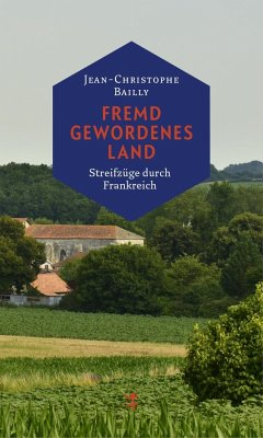 Fremd gewordenes Land - Bailly, Jean-Christophe