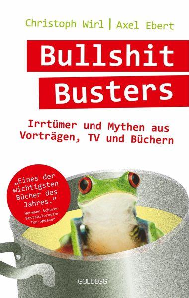Bullshit Busters - Ebert, Axel; Wirl, Christoph