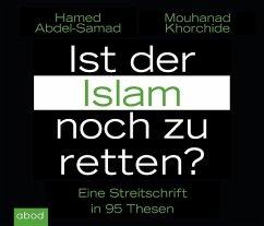 Ist der Islam noch zu retten?, Audio-CDs - Abdel-Samad, Hamed;Khorchide, Mouhanad