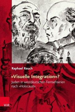 »Visuelle Integration«? - Rauch, Raphael