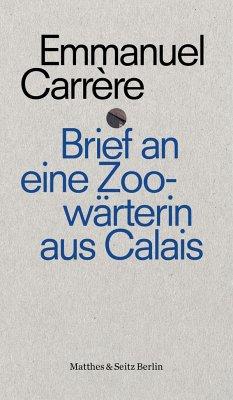 Brief an die Zoowärterin von Calais