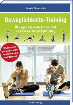 Beweglichkeits-Training - Thomschke, Ronald