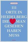 111 Orte in Heidelberg, die man gesehen haben muss
