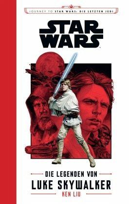 Star Wars: Journey to Star Wars: Die letzten Jedi - Liu, Ken