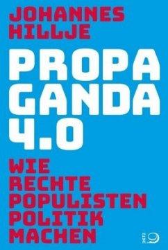 Propaganda 4.0 - Hillje, Johannes
