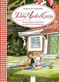 Tilda Apfelkern - Schmachtl, Andreas H.