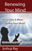 What Does it Mean to Renew Your Mind? Effective Change Because of the Word. (eBook, ePUB)