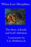 When Love Disciplines: The Story of Jonah and God's Salvation: International Bible Lessons Commentary: Book 1 (eBook, ePUB)
