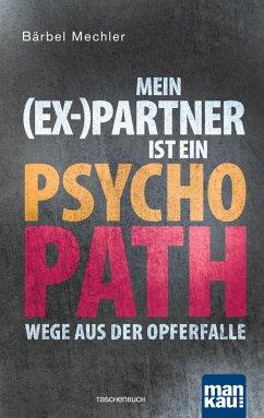 Mein (Ex-)Partner ist ein Psychopath (eBook, ePUB) - Mechler, Bärbel