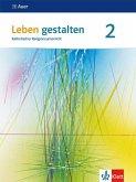 Leben gestalten 2. Schülerbuch 7./8. Klasse. Ausgabe Baden-Württemberg und Niedersachsen ab 2016