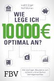 Wie lege ich 10000 Euro optimal an? (eBook, ePUB)