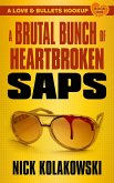 Brutal Bunch of Heartbroken Saps (eBook, ePUB)