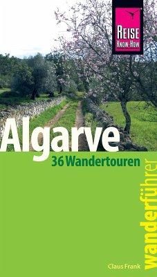 Reise Know-How Wanderführer Algarve - 36 Wandertouren an der Küste und im Hinterland -: mit Karten, Höhenprofilen und GPS-Tracks (eBook, ePUB) - Frank, Claus-Günter