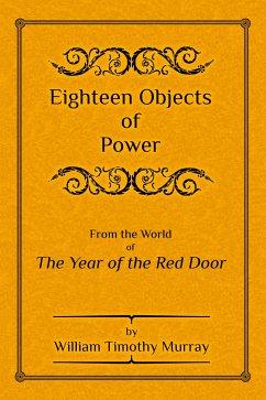 Eighteen Objects of Power (eBook, ePUB) - Murray, William Timothy