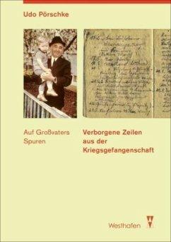Verborgene Zeilen aus der Kriegsgefangenschaft - Pörschke, Udo
