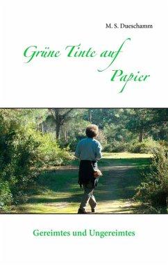 Grüne Tinte auf Papier (eBook, ePUB)
