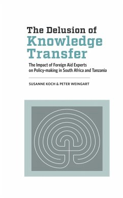 The Delusion of Knowledge Transfer (eBook, ePUB) - Koch, Susanne; Weingart, Peter