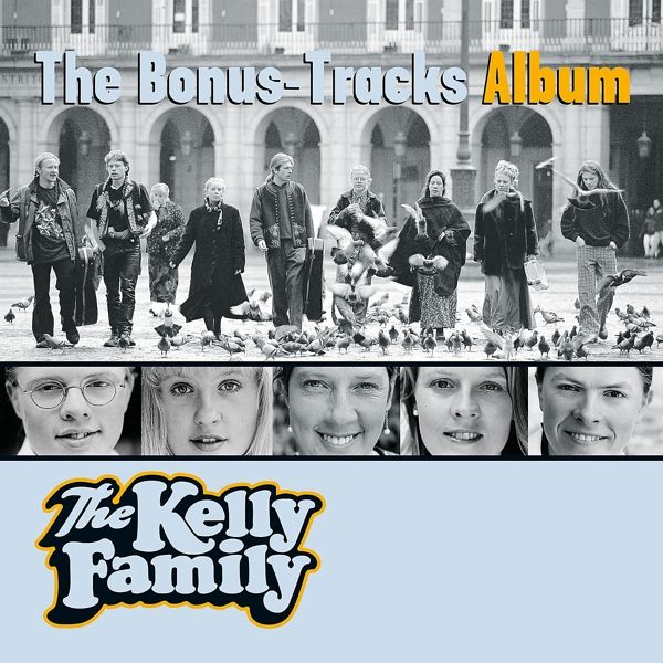 the bonus tracks album von the kelly family cd. Black Bedroom Furniture Sets. Home Design Ideas