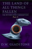 The Land of All Things Fallen: Part III (The Wyvern King's Redemption Volume 1) (eBook, ePUB)