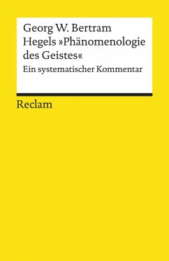 Hegels »Phänomenologie des Geistes«. Ein systematischer Kommentar (eBook, ePUB) - Bertram, Georg W.