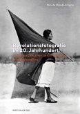 Revolutionsfotografie im 20. Jahrhundert