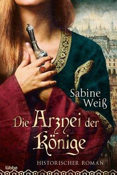 Die Arznei der Könige - Weiß, Sabine