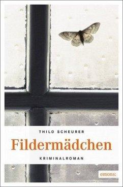 Fildermädchen - Scheurer, Thilo