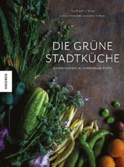 Die grüne Stadtküche - Hirschberger, Claudia; Schmidt, Arne