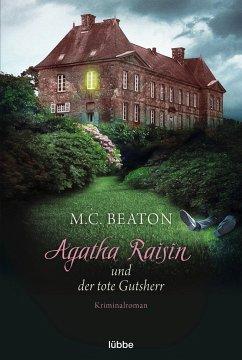 Agatha Raisin und der tote Gutsherr / Agatha Raisin Bd.10 - Beaton, M. C.
