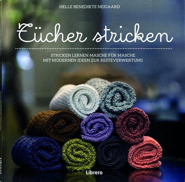 Tücher Stricken Für Küche Und Bad Von Helle Benedikte Neigaard