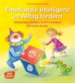 Emotionale Intelligenz im Alltag fördern - Kummermehr, Petra