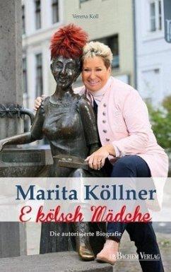 Marita Köllner: E kölsch Mädche - Koll, Verena