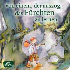 Von einem, der auszog, das Fürchten zu lernen. Mini-Bilderbuch. - Grimm, Jacob; Grimm, Wilhelm