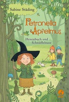 Hexenbuch und Schnüffelnase / Petronella Apfelmus Bd.5 - Städing, Sabine