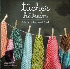Tücher häkeln. Für Küche und Bad - Schmidt Rasmussen, Camilla; Grangaard, Sofie