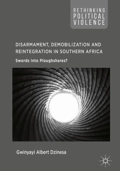 Disarmament, Demobilization and Reintegration in Southern Africa - Dzinesa, Gwinyayi Albert