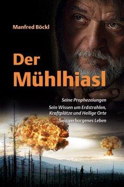 Der Mühlhiasl - Böckl, Manfred