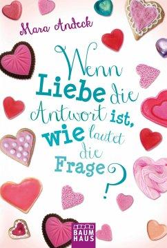 Wenn Liebe die Antwort ist, wie lautet die Frage? / Lilias Tagebuch Bd.3 - Andeck, Mara