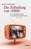 Die Erfindung von »1968«