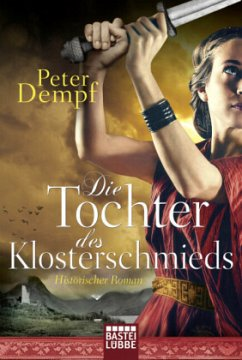 Die Tochter des Klosterschmieds - Dempf, Peter
