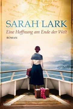 Eine Hoffnung am Ende der Welt - Lark, Sarah