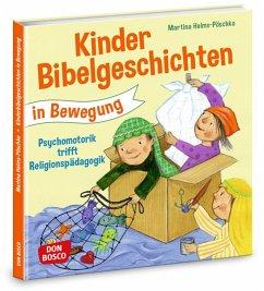 Kinderbibelgeschichten in Bewegung - Helms-Pöschko, Martina