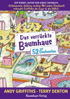 Das verrückte Baumhaus - mit 52 Stockwerken / Das verrückte Baumhaus Bd.4 - Griffiths, Andy; Denton, Terry